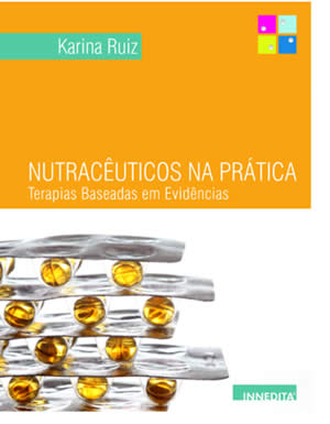 Nutrac&ecirc;uticos na Pr&aacute;tica - Terapias - Consultora Farmac&ecirc;utica - Karina Ruiz